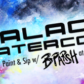 Galactic Watercolor Paint & Sip w BParsh